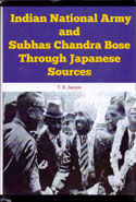 Indian national Army and Subhas Chandra Bose Through Japanese Sources