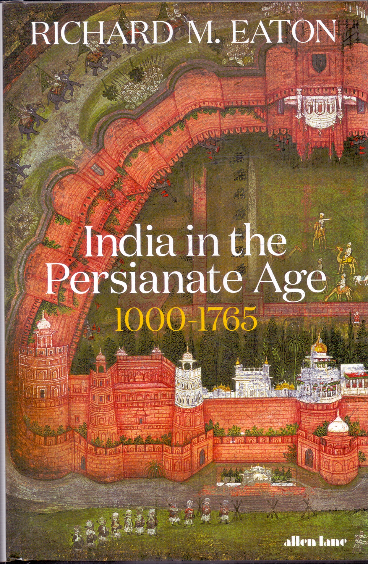 India in the Persianate Age 1000 - 1765