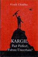 Kargil Past Perfect Future Uncertain