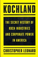 Kochland The Secret History of Koch Industries and Corporate Power in America