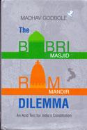 The Babri Masjid Ram Mandir Dildemma