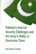 Pakistans Internal Security Challenges and The Armys Ability to Overcome Them