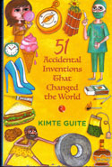 51 Accidental Inventions that Changed the World