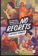 No Regrets The Guilt Free Womans Guide to a Good Life