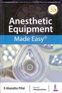 Anesthetic Equipment Made Easy