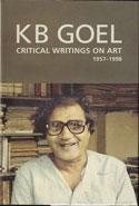 K B Goel Critical Writings on Art 1957-1998