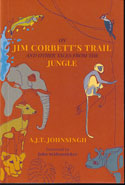 On Jim Corbetts Trail and Other Tales from the Jungle