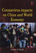 Coronavirus Impacts on China and World Economy