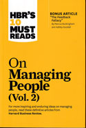 HBRs 10 Must Reads on Managing People Vol 2