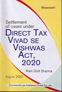 Settlement of Cases under Direct Tax Vivad se Vishwas Act 2020