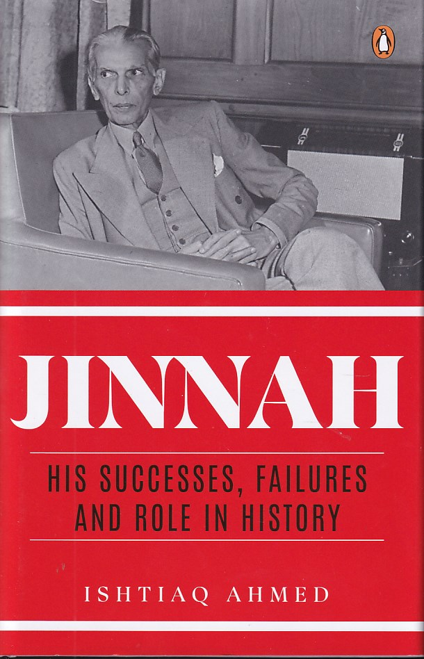 Jinnah His Successes Failures and Role in History