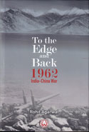 To the Edge and Back 1962 India China War