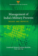 Management of Indias Military Prowess Issues and Aspects