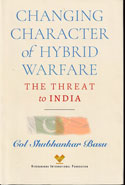 Changing Character of Hybrid Warfare The Threat ti India