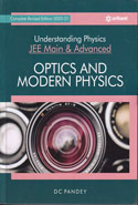 Understanding Physics for JEE Main and Advanced Optics and Modern Physics 2021